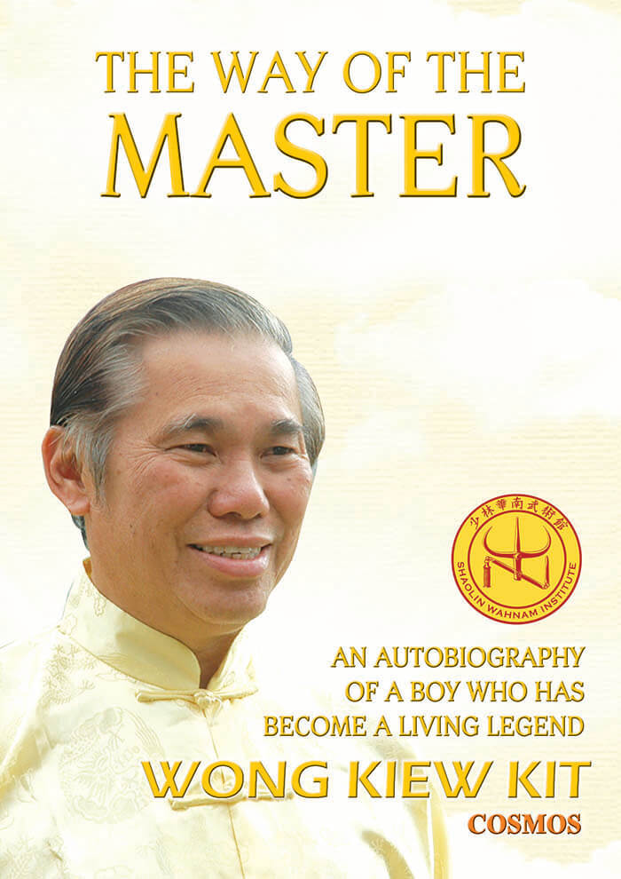 The Way of the Master, by Grandmaster Wong Kiew Kit